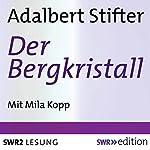 Bergkristall | Adalbert Stifter