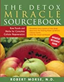img - for The Detox Miracle Sourcebook: Raw Food and Herbs for Complete Cellular Regeneration book / textbook / text book