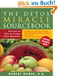 The Detox Miracle Sourcebook Raw Food...