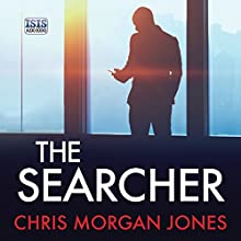 The Searcher: The Ben Webster Spy Series, Book 3 Audiobook by Chris Morgan Jones Narrated by Jonathan Keeble