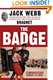 The Badge: True and Terrifying Crime Stories That Could Not Be Presented on TV, from the Creator and Star of Dragnet