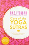 Core of Yoga Sutras in Onl Tpb (0007518269) by B K S Iyengar