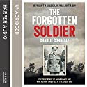 The Forgotten Soldier: He Wasn't a Soldier, He Was Just a Boy Audiobook by Charlie Connelly Narrated by Adrian Palmer
