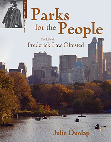 Parks for the People: The Life of Frederick Law Olmsted (Conservation Pioneers)