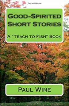 Good spirited short stories a teach to fish book paul for Fish short story