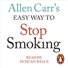 Allen Carr's Easy Way to Stop Smoking (       UNABRIDGED) by Allen Carr Narrated by Duncan Wells