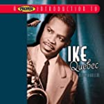 A Proper Introduction to Ike Quebec:...