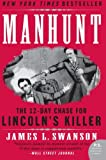 Manhunt: The 12-Day Chase for Lincolns Killer (P.S.)