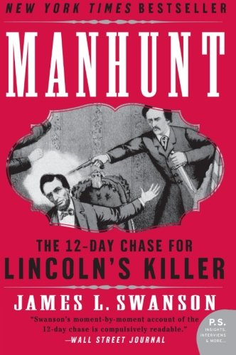 Cover of Manhunt: The 12-Day Chase for Lincoln's Killer (P.S.)