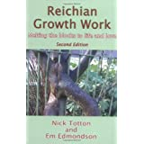 Reichian Growth Work: melting the blocks to life and loveby Nick Totton