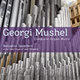 Mushel: Complete Organ Music