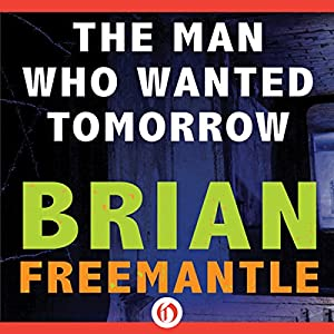 Man Who Wanted Tomorrow Audiobook
