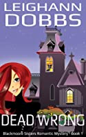 Dead Wrong (Blackmore Sisters Mystery Book 1) (English Edition)