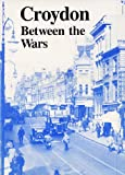 John B. Gent Croydon Between the Wars: Photographs from the Period 1919-39