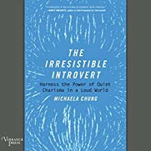 Irresistable Introvert: Harness the Power of Quiet Charisma in a Loud World | Livre audio Auteur(s) : Michaela Chung Narrateur(s) : Nancy Wu