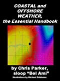 Coastal and Offshore Weather, the Essential Handbook