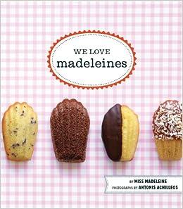 We Love Madeleines: Miss Madeleine, Antonis Achilleos: 9781452102900 ...