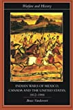 img - for Indian Wars of Canada, Mexico and the United States, 1812-1900 (Warfare and History) book / textbook / text book