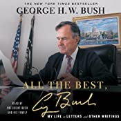 All the Best, George Bush: My Life in Letters and Other Writings | [George Bush]