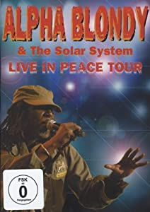 Alpha Blondy & The Solar System: Live in Peace Tour