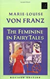 Marie-Louise Von Franz The Feminine in Fairy Tales