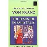 Feminine in Fairy Tales ~ Marie-Louise Von Franz