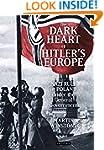 Dark Heart of Hitler's Europe: Nazi R...
