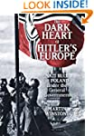 The Dark Heart of Hitler's Europe: Na...