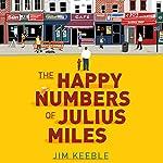 The Happy Numbers of Julius Miles | Jim Keeble