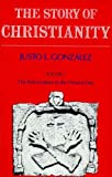 Image of Story of Christianity: Volume 2: The Reformation to the Present Day (The Story of Christianity)