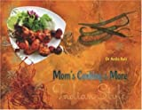 Anila Bali Mom's Cooking and More Indian Style: Indian Cuisine and Culture