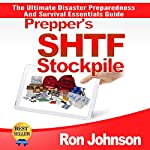 SHTF Stockpile: The Ultimate Disaster Preparedness and Survival Essentials Guide | Ron Johnson