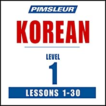 Pimsleur Korean Level 1: Learn to Speak and Understand Korean with Pimsleur Language Programs Speech by  Pimsleur Narrated by  Pimsleur
