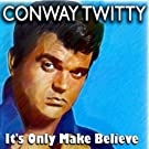 It's Only Make Believe (Original Recordings)