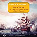 Men-of-War: The Final Unfinished Voyage of Jack Aubrey (       UNABRIDGED) by Patrick O'Brian Narrated by Stephen Thorne