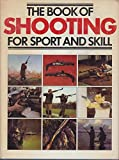img - for The Book of Shooting for Sport and Skill book / textbook / text book