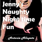 Jenny's Naughty Nighttime Fun | Antonia Allupato