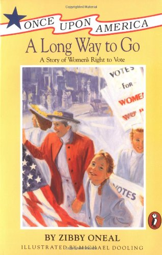 A Long Way to Go: A Story of Women's Right to Vote (Once Upon America)