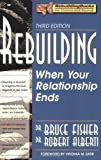 Rebuilding: When Your Relationship Ends, 3rd Edition (Rebuilding Books; For Divorce and Beyond) (1886230692) by Bruce Fisher