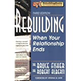 Rebuilding: When Your Relationship Endsby Bruce Fisher