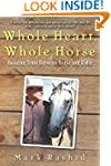 Whole Heart, Whole Horse: Building Tr...