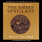 The Amber Spyglass: His Dark Materials, Book 3 | [Philip Pullman]