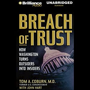 Breach of Trust: How Washington Turns Outsiders into Insiders | [Tom A. Coburn, John Hart]