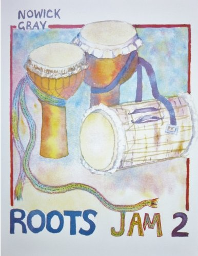 Roots Jam 2: West African and Afro-Latin Drum Rhythms (Volume 2) PDF