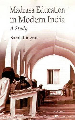Madrasa Education in Modern India: A Study