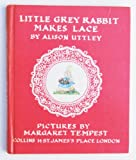 Little Grey Rabbit Makes Lace (000194116X) by ALISON UTTLEY