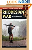 The Rhodesian War: A Military History (Stackpole Military History Series)