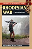 Rhodesian War, The: A Military History (Stackpole Military History Series)
