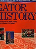 img - for Gator History: A Pictorial History of the University of Florida (South Star Series : Famous Universities of the USA, No 1) book / textbook / text book