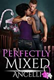Perfectly Mixed - Ancelli